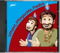 Hörbible für di Chliine - Uffahrt, Pfingschte, Paulus