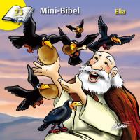 Mini-Bibel 23 - Elia