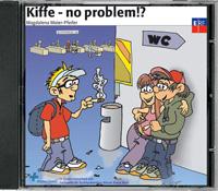 Kiffe - no problem!?