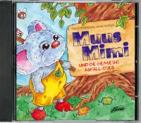 Muus Mimi und de gemeini Abfall-Dieb