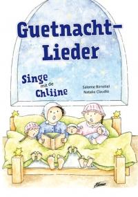 Guetnachtlieder (Lieder-Bilderbuch)