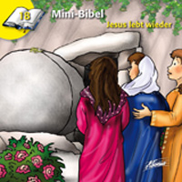 Mini-Bibel 18 - Jesus lebt wieder
