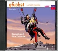 Gfuchst - D'Juwelejagd dür d'Dolomite