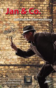 Jan & Co. - Gefährliche Überwachung (Buch)