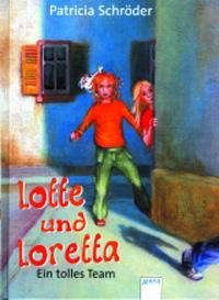 Lotte und Loretta