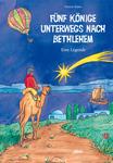 Fünf Könige unterwegs nach Bethlehem