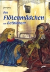 Das Flötenmädchen von Bethlehem