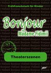 Theaterszenen Bonjour Madame Fidimii