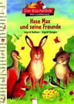 Hase Max und seine Freunde