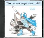 Tim - De starch Kämpfer vo Gott