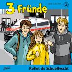 3 Freunde - Rettet das Schulfest