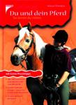 Du und dein Pferd - So lernst du reiten