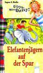 Upps, Miss Daisy - Elefantenjägern auf der Spur