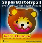 Super Bastelspass; Lichter und Laternen
