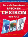 Das grosse Ravensburger Taschenlexikon von A-Z