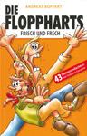 Die Floppharts - frisch und frech