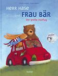 Herr Hase und Frau Bär - Der grosse Ausflug