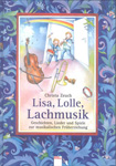 Lisa, Lolle, Lachmusik