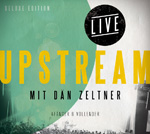 UPSTREAM LIVE – Afänger und Vollender