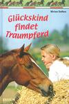 Glückskind findet Traumpferd