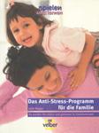 Das Anti-Stress-Programm für die Familie