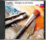 Hörspiel Sophie - Königin vo de Farbe