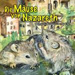 Die Mäuse von Nazareth - Hochdeutsch