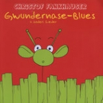 CD Gwundernase-Blues