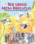 Der grosse Arena Bibelatlas