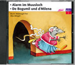Alarm im Muusloch  /  Bogumil und Milena
