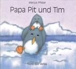 Mini-Bilderbüchlein, Papa Pit und Tim